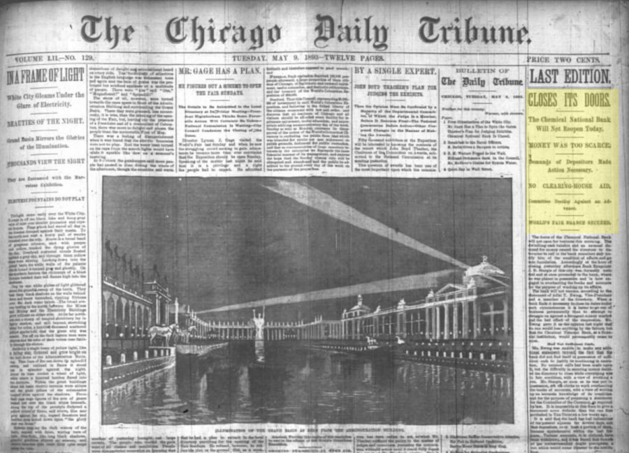 "May 9, 1893 issue of Chicago Daily Tribune. Main story reads ""IN A FRAME OF OF LIFE / White City Gleams Under the Glare of Electricity, right sidebar notes failure of Chemical National Bank, which kicked off the panic of 1893"